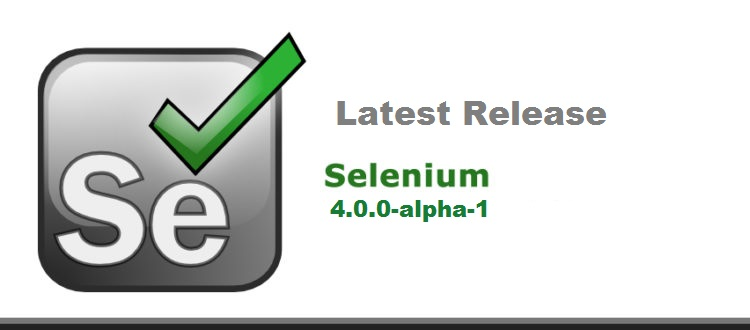 Latest Release Selenium 4 0 0-alpha-1 – QAutomation